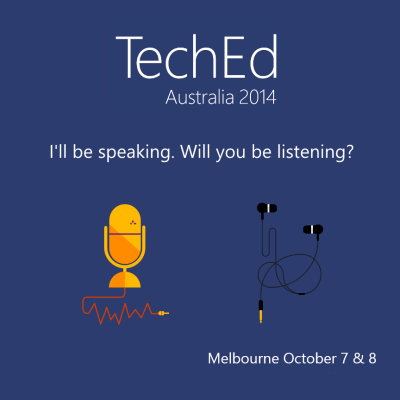I'm speaking at TechEd Australia 2014